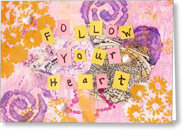 Follow Your Heart Greeting Card by Vallee Rose