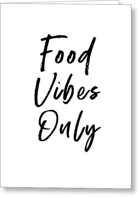 Food Vibes Only White- Art By Linda Woods Greeting Card