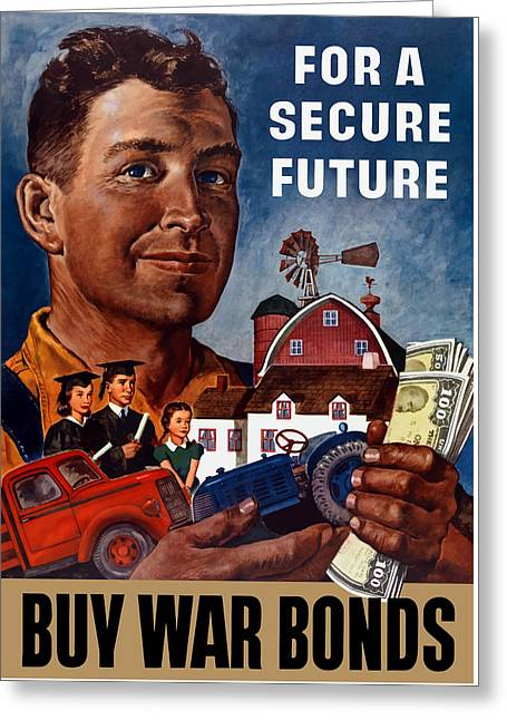 For A Secure Future - Buy War Bonds Greeting Card by War Is Hell Store