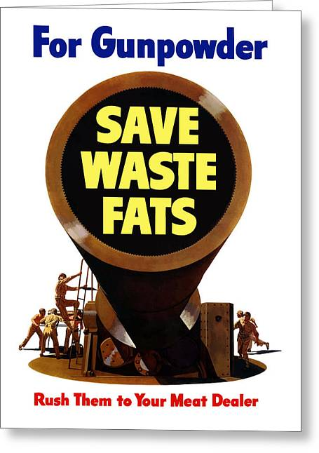 For Gunpowder Save Waste Fats Greeting Card by War Is Hell Store