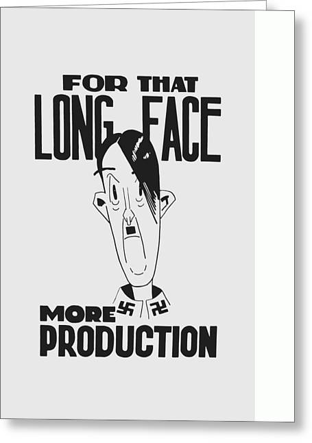 For That Long Face - More Production Greeting Card by War Is Hell Store