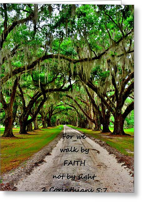 For We Walk By Faith Not By Sight 2 Corinthians 5 7 Majestic Oaks Pathway Greeting Card