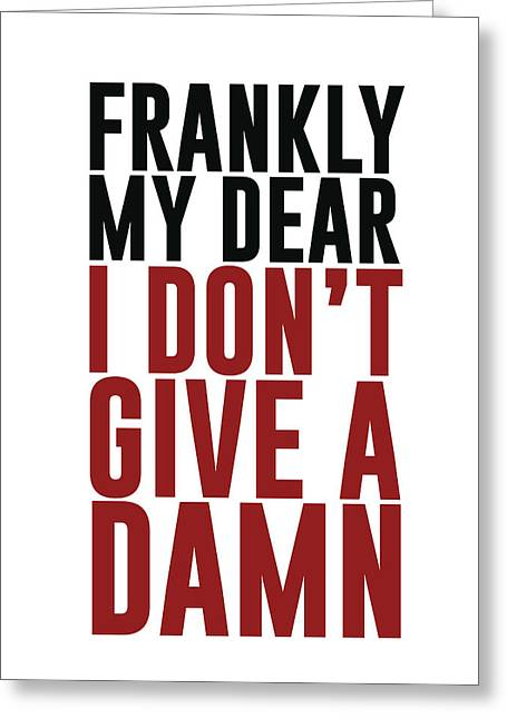 Frankly My Dear, I Don't Give A Damn - Minimalist Print - Typography - Quote Poster Greeting Card