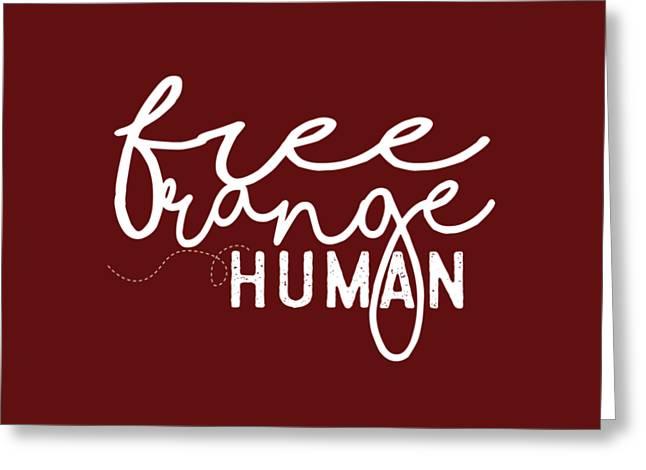 Free Range Human Greeting Card