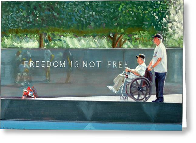 Freedom Is Not Free Greeting Card by Gordon Bell