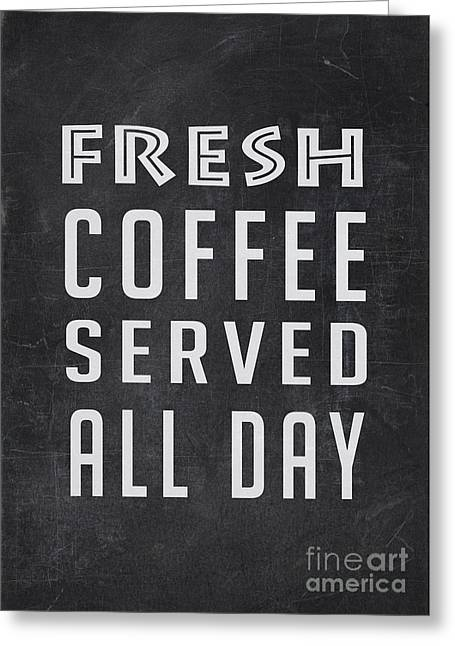 Fresh Coffee Served All Day Greeting Card by Edward Fielding