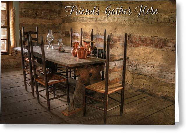 Friends Gather Here Greeting Card by Lori Deiter