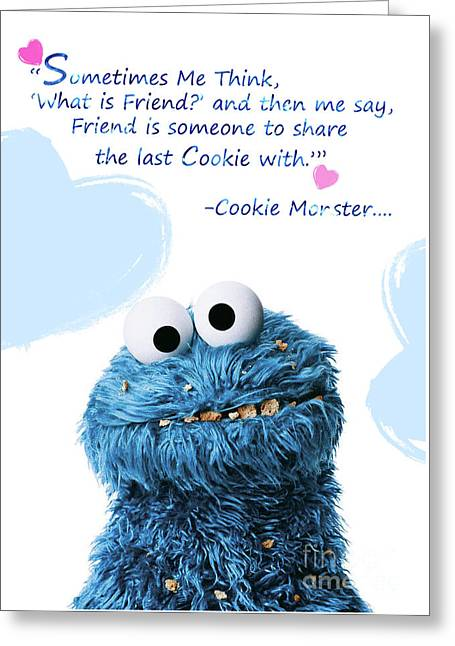 Friendship Is.. - Cookie Monster Cute Friendship Quotes.. 7 Greeting Card