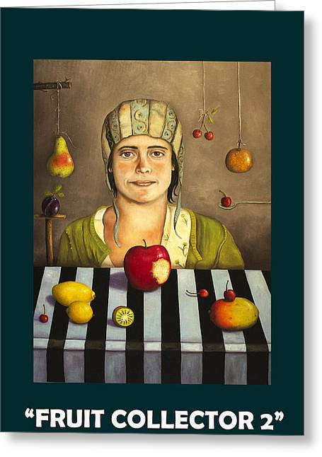 Fruit Collector 2 With Lettering Greeting Card by Leah Saulnier The Painting Maniac