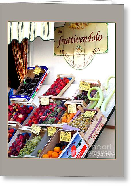 Fruittivendolo  Greeting Card by Shelley A Aliotti
