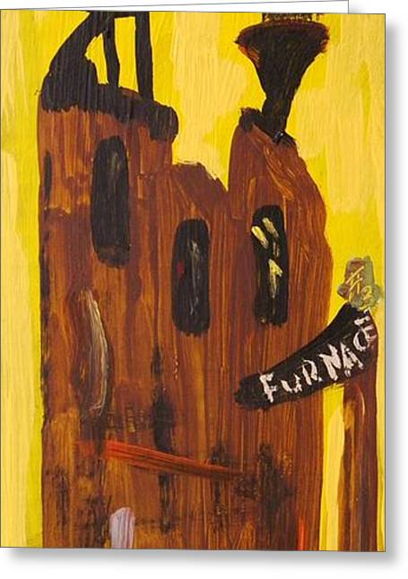 Greeting Card featuring the painting Furnace 3 Today by Mary Carol Williams