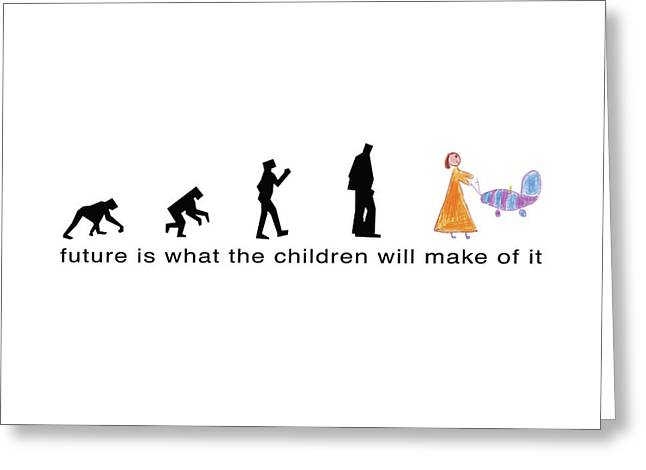 Future Is What The Children Will Make Of It Greeting Card by Murielle Sunier