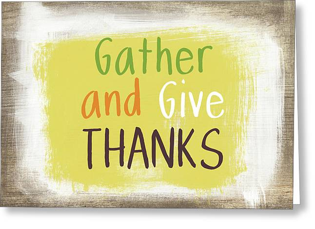 Gather And Give Thanks- Art By Linda Woods Greeting Card by Linda Woods