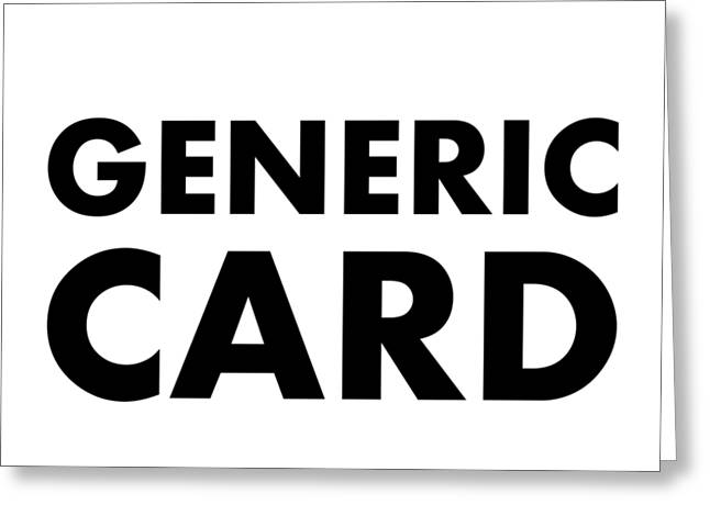 Generic Card Greeting Card by Richard Reeve