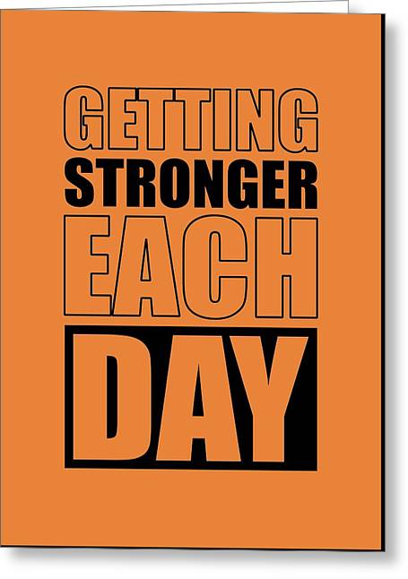 Getting Stronger Each Day Gym Motivational Quotes Poster Greeting Card by Lab No 4