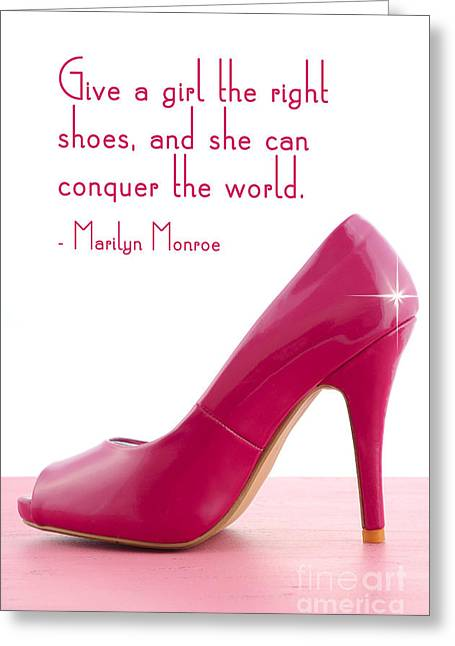 Give A Girl The Right Shoes Greeting Card by Milleflore Images