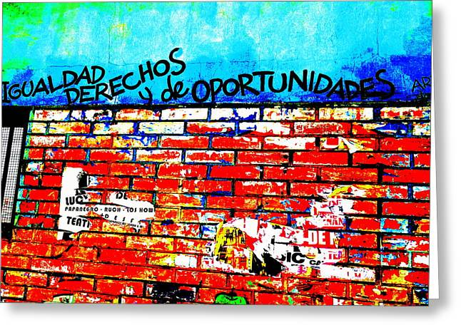 Give Us Equal Rights And Opportunities ...on Santiago Walls Greeting Card