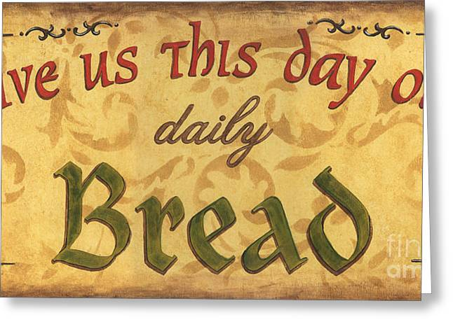 Bread Greeting Cards - Give us this Day Greeting Card by Debbie DeWitt
