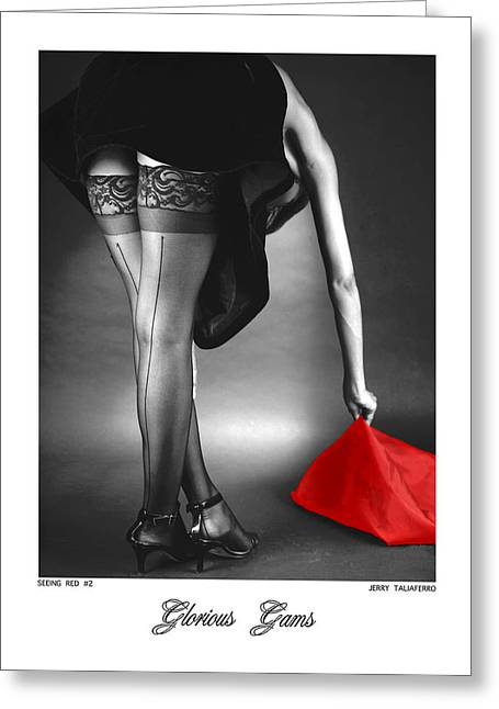 Glorious Gams - Seeing Red Greeting Card by Jerry Taliaferro
