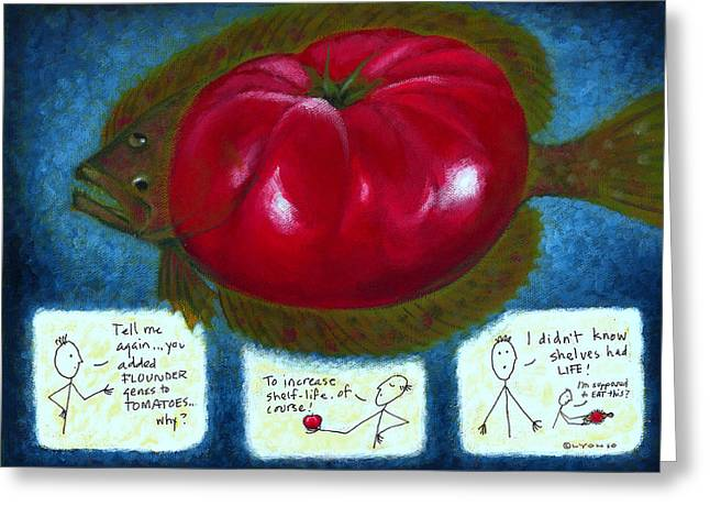 Gmo Tomfoolery Greeting Card by Angela Treat Lyon