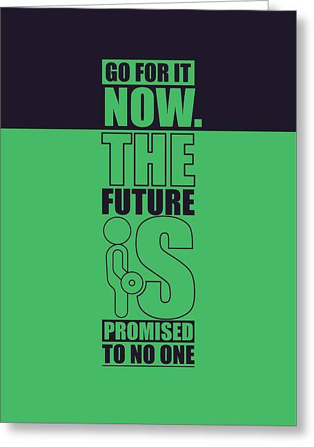 Go For It Now Gym Quotes Poster Greeting Card by Lab No 4