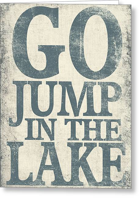 Go Jump In The Lake Greeting Card by Misty Diller