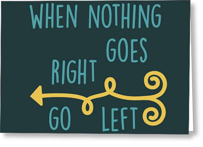 Go Left Greeting Card