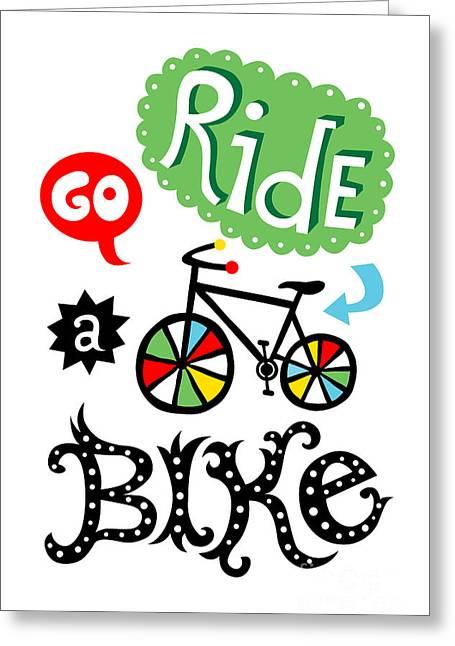 Go Ride A Bike  Greeting Card by Andi Bird