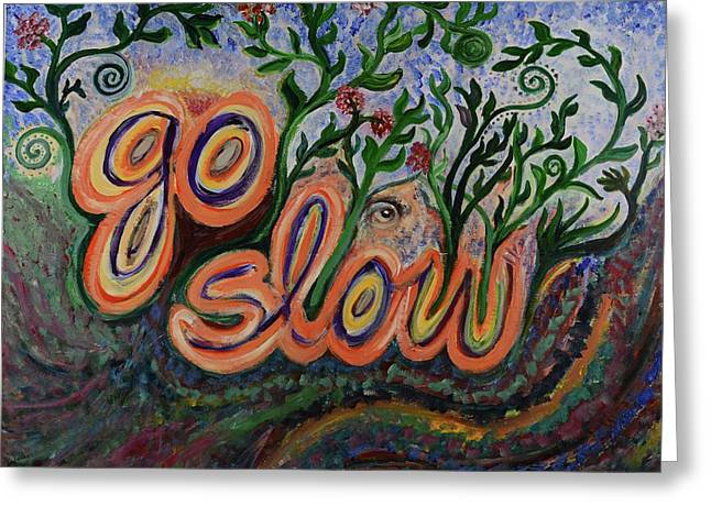 Go Slow Greeting Card