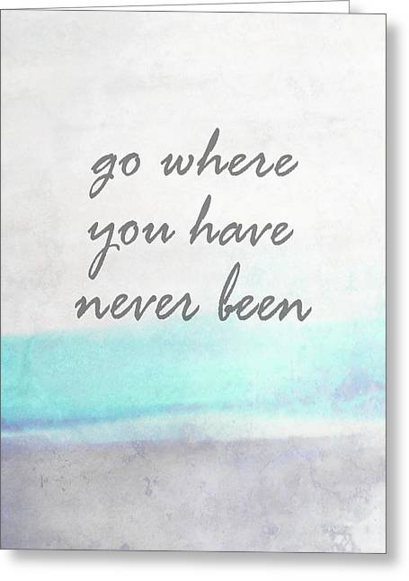 Go Where You Have Never Been Quot On Art Greeting Card by Ann Powell