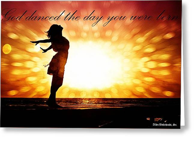 God Danced The Day You Were Born Greeting Card
