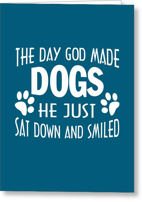 God Made Dogs Greeting Card