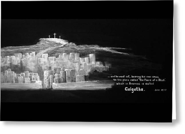 Golgatha Greeting Card by William Walts