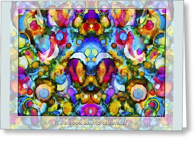 Good Day To Celebrate Greeting Card by Korrine Holt
