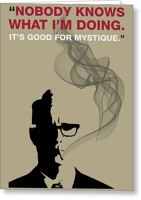 Good For Mystique - Mad Men Poster Roger Sterling Quote Greeting Card