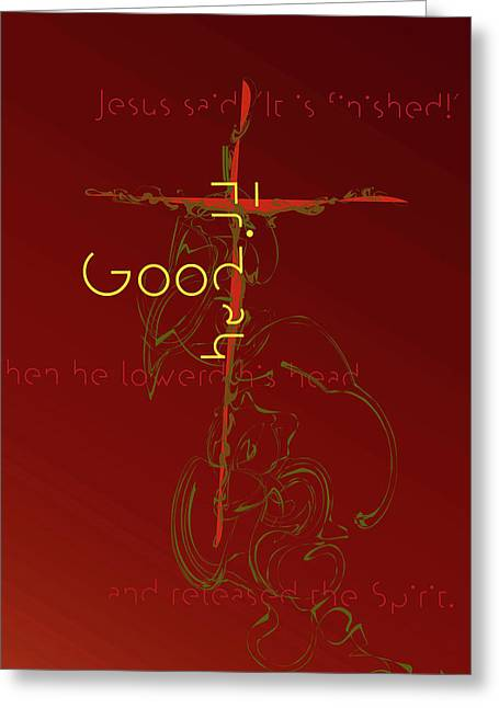 Greeting Card featuring the digital art Good Friday by Chuck Mountain