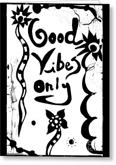 Greeting Card featuring the drawing Good Vibes Only by Rachel Maynard