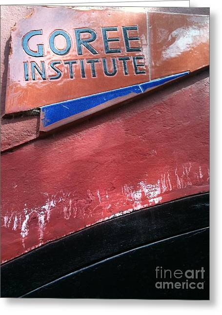Goree Institute Greeting Card by Fania Simon