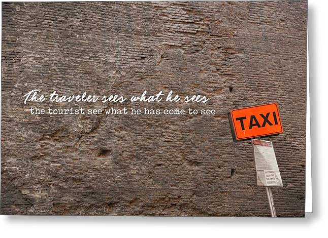 Grab A Cab Quote Greeting Card by JAMART Photography