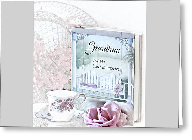 Grandmother...tell Me Your Memories Greeting Card by Sherry Hallemeier