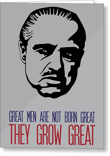 Great Men Grow Great - Don Corleone Godfather Poster Greeting Card by Beautify My Walls