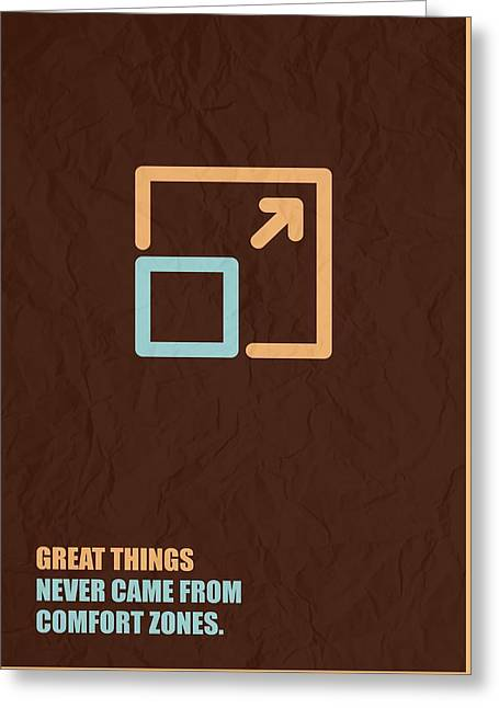 Great Things Never Came From Comfort Zones Corporate Start-up Quotes Poster Greeting Card by Lab No 4
