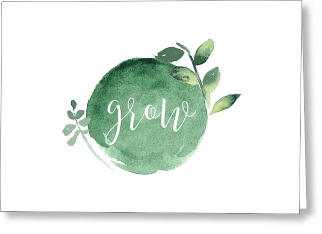 Grow Greeting Card by Nancy Ingersoll