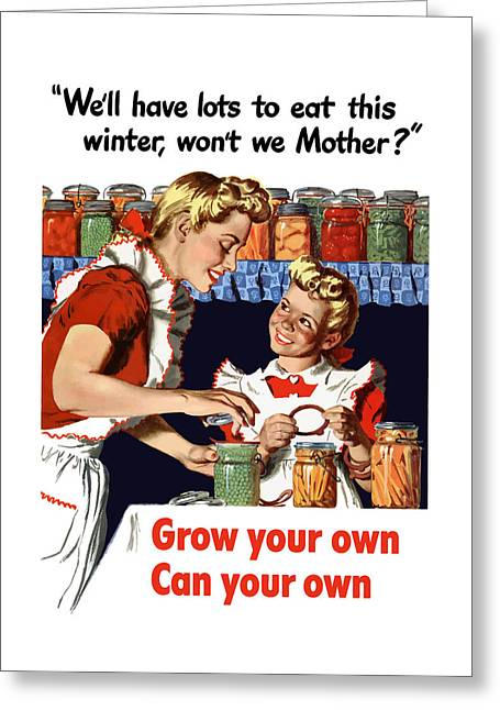 Grow Your Own Can Your Own  Greeting Card by War Is Hell Store