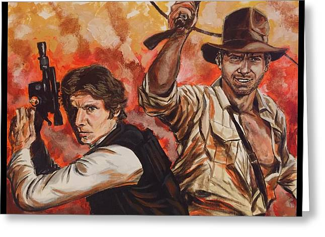 Greeting Card featuring the painting Han Solo And Indiana Jones by Joel Tesch