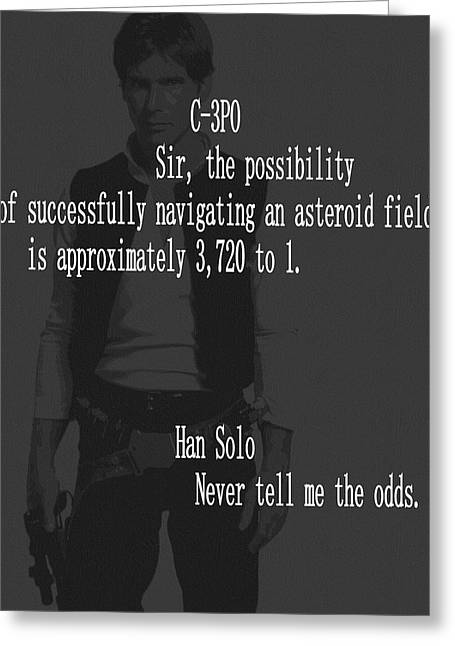Greeting Card featuring the mixed media Han Solo Never Tell Me The Odds by Dan Sproul