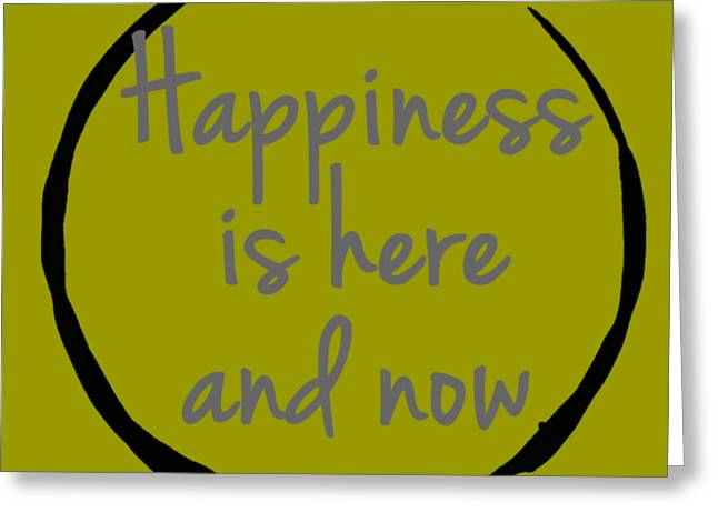 Happiness Is Here And Now Greeting Card by Julie Niemela