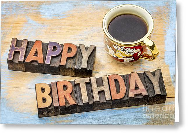 Happy Birthday In Wood Type With Coffee Greeting Card