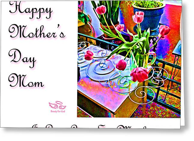 Greeting Card featuring the photograph Happy Mother's Day Mom by Beauty For God