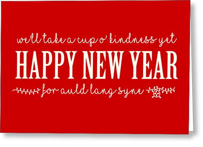 Greeting Card featuring the digital art Happy New Year Auld Lang Syne Lyrics by Heidi Hermes
